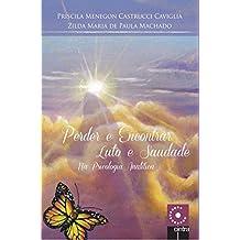 Perder e Encontrar: Luto e Saudade na Psicologia Analítica (Portuguese Edition)