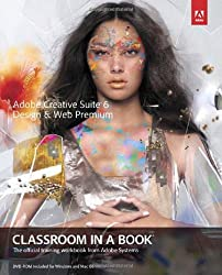 Adobe Creative Suite 6 Design & Web Premium Classroom in a Book: The Official Training Workbook from Adobe Systems (Classroom in a Book (Adobe))