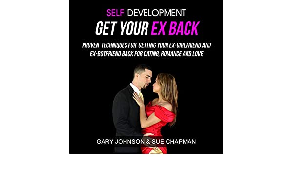 Self Development: Get Your Ex Back: Proven Techniques for