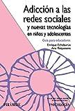 Adicción a las redes sociales y nuevas tecnologías en niños y adolescentes (Ojos Solares)