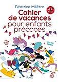 Cahier de vacances pour enfants précoces...