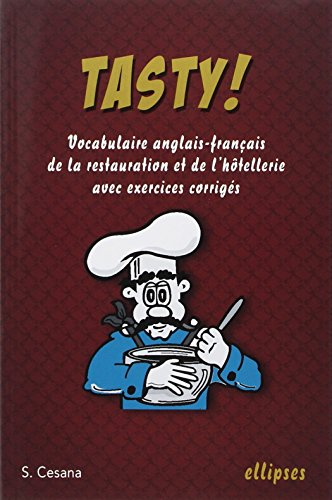 Tasty ! : Le vocabulaire anglais-français de la restauration et de l'hôtellerie avec exercices corrigés
