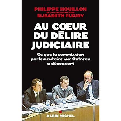 Au coeur du délire judiciaire : Ce que la commission parlementaire sur Outreau a découvert