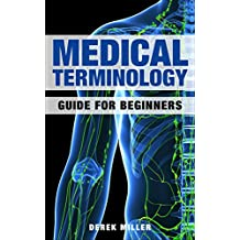 Medical Terminology: Guide for Beginners (English Edition)
