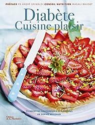 Diabète, cuisine plaisir : 75 recettes savoureuses et adaptées
