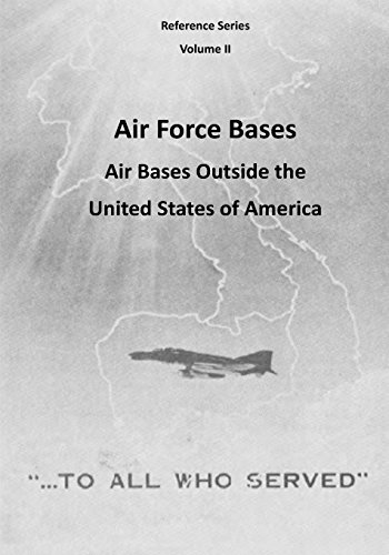 air-force-bases-air-bases-outside-the-united-states-of-america-volume-2-reference-series