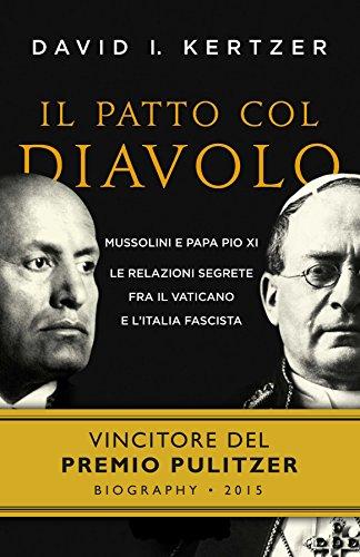 Il patto col diavolo: Mussolini e Papa Pio XI le relazioni segrete fra il Vaticano e l'Italia fascista - Amazon Libri
