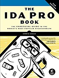 The IDA Pro Book: The Unofficial Guide to the World's Most Popular Disassembler by Chris Eagle(2011-07-10)