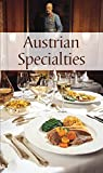 Austrian Specialities: All-time favorite recipes of the traditional Austrian Cuisine