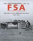 Les Photographes de la Farm Security Administration (1935-1943). Archives d'une Amérique en crise