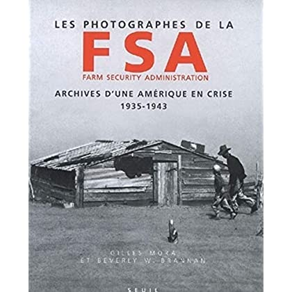 Les Photographes de la Farm Security Administration (1935-1943). Archives d'une Amérique en crise