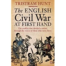 The English Civil War At First Hand by Tristram Hunt (2011-01-27)