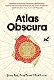 Atlas Obscura: An Explorer's Guide to the World's Most Unusual Places