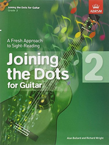 Joining the Dots for Guitar, Grade 2: A Fresh Approach to Sight-Reading (Joining the dots (ABRSM))