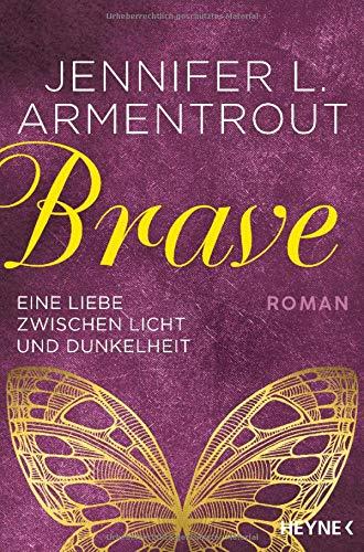 Brave - Eine Liebe zwischen Licht und Dunkelheit: Roman (Wicked-Serie, Band 3)