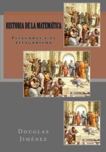 Historia de la Matemática: Pitágoras y el pitagorismo