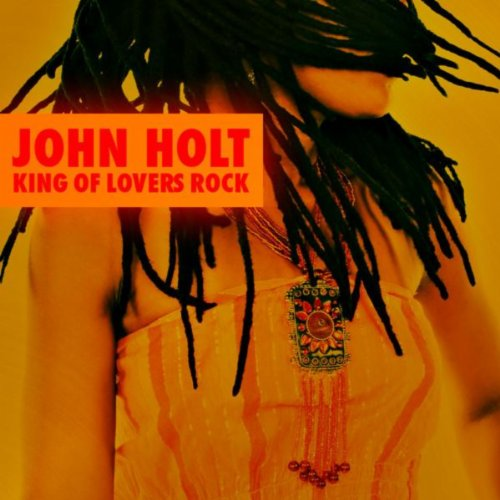 John Holt - King Of Lovers Rock