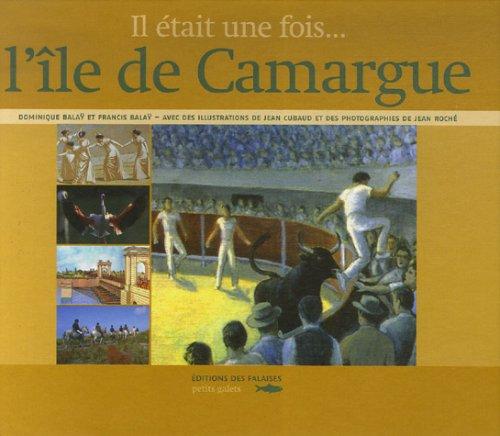 ILE DE CAMARGUE - IL ETAIT UNE FOIS