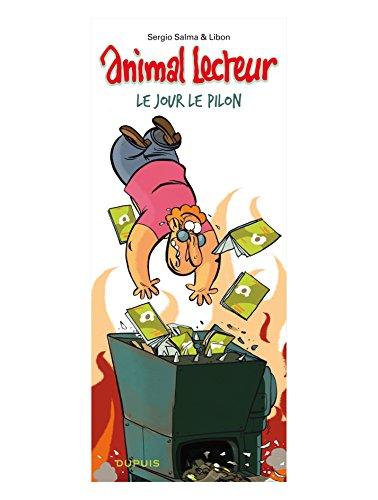 Animal lecteur - tome 4 - Le jour le pilon