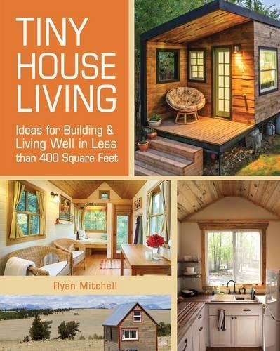 Produktbild Tiny House Living: Ideas for Building and Living Well in Less Than 400 Square Feet