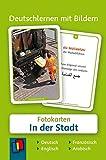 Deutschlernen mit Bildern: In der Stadt: 60 Fotokarten auf Deutsch, Englisch, Französisch und Arabisch