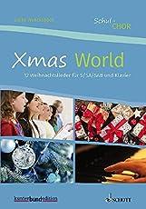 Xmas World: 12 Weihnachtslieder für S/SA/SAB und Klavier. Chor (3- bis 4-stimmig) mit Klavierbegleitung. Chorbuch. (Schul-Chor)
