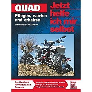 Quad: Pflegen, warten und erhalten (Jetzt helfe ich mir selbst)