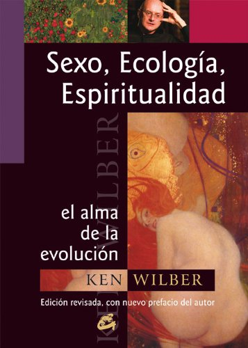 Sexo, ecología, espiritualidad: El alma de la evolución (Conciencia global) por Ken Wilber