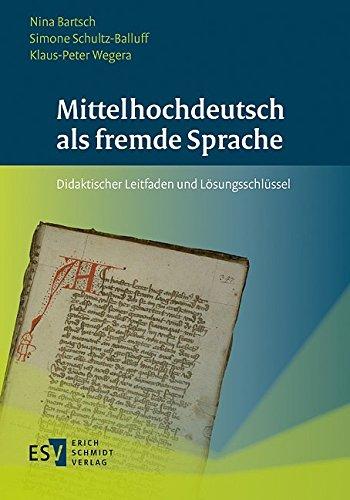 Mittelhochdeutsch als fremde Sprache: Didaktischer Leitfaden und Lösungsschlüssel
