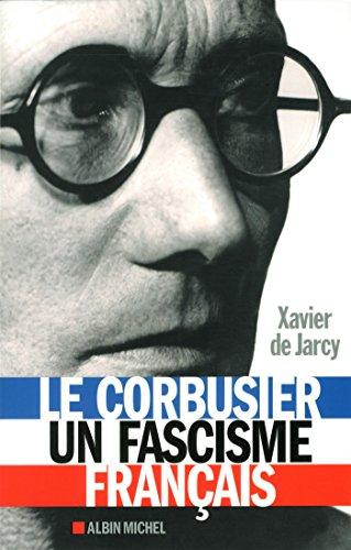 LE CORBUSIER, UN FASCISME FRANCAIS