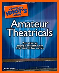 The Complete Idiot's Guide to Amateur Theatricals (Complete Idiot's Guides (Lifestyle Paperback))