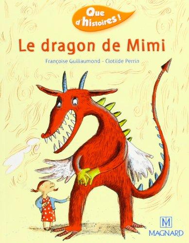 Que d'histoire, niveau CP : Le Dragon de Mimi