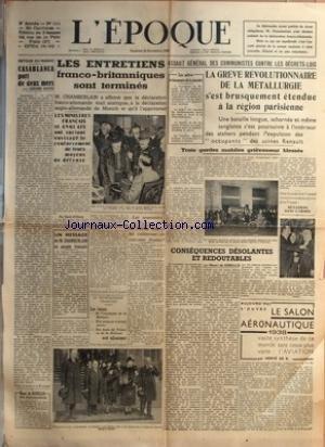 EPOQUE (L') [No 534] du 25/11/1938 - AU MAROC - CASABLANCA PORT DE 2 MERS PAR BAUER - LES ENTRETIENS FRANCO-BRITANNIQUES SONT TERMINES - CHAMBERLAIN - LES SOUVENIRS SCOLAIRES DE SACHA GUITRY - ASSAUT GENERAL DES COMMUNISTES CONTRE LES DECRETS-LOIS - REVE REVOLUTIONNAIRE DE LA METALLURGIE - CONSEQUENCES DESOLANTES ET REDOUTABLES PAR DE KERILLIS - LE SALON AERONAUTIQUE PAR H. DE KERILLIS par Collectif