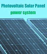 Photovoltaic Solar Power System (Renewable Energy Book 1)
