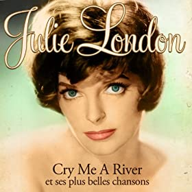 Julie London - Cry me a River et ses plus belles chansons (Remastered)