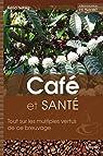 Café et santé par Nehlig