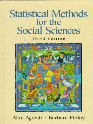 Statistical Methods for the Social Sciences (3rd Edition) by Agresti, Alan, Finlay, Barbara (1997) Hardcover