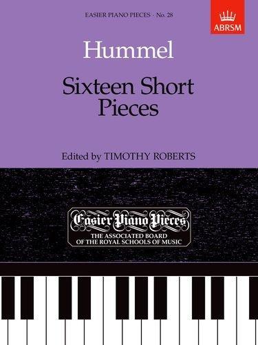Hummel: Sixteen Short Pieces (Easier Piano Pieces S.) by Johann Nepomuk Hummel (Composer), Timothy Roberts (Editor) (29-Jun-1989) Sheet music