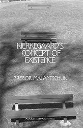 Kierkegaard's Concept of Existence (Marquette Studies in Philosophy)
