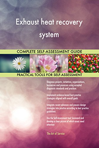 Exhaust heat recovery system All-Inclusive Self-Assessment - More than 710 Success Criteria, Instant Visual Insights, Comprehensive Spreadsheet Dashboard, Auto-Prioritized for Quick Results -