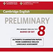Cambridge English Preliminary 8 Audio CDs (2): Authentic Examination Papers from Cambridge English Language Assessment (Pet Practice Tests)