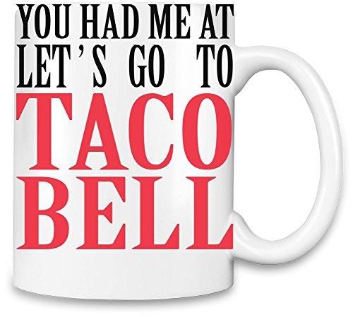 you-had-me-at-lets-go-to-taco-bell-funny-slogan-taza-para-cafe