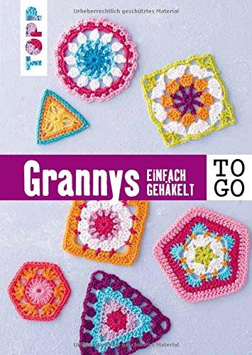 Häkeln to go: Granny Squares: Einfach gehäkelt -