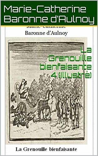 Lire un La Grenouille bienfaisante 4 (Illustré) (Contes de fées) pdf, epub