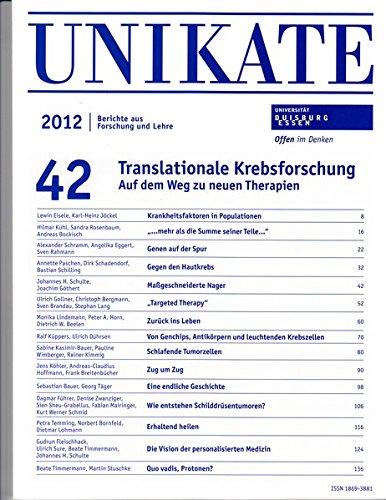 Unikate 42: Translationale Krebsforschung: Auf dem Weg zu neuen Therapien (Essener Unikate)