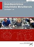 Lösungen Grundkenntnisse Industrielle Metallberufe Lernfelder 1-4 - Angelika Becker-Kavan