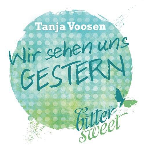 Buchseite und Rezensionen zu 'Wir sehen uns GESTERN' von Tanja Voosen