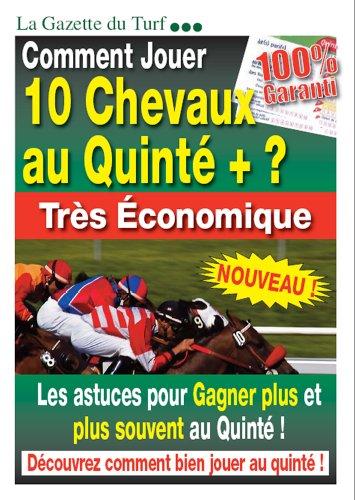 Comment Jouer 10 Chevaux au Qunité+? Très économique (La Gazette du Turf t. 1)