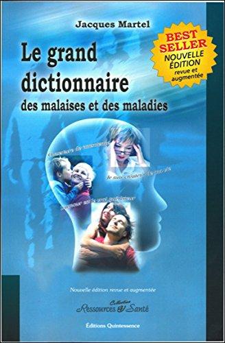 Grand dictionnaire malaises et maladies par Jacques Martel