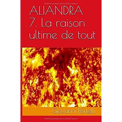 Aliandra 7. La Raison Ultime de Tout